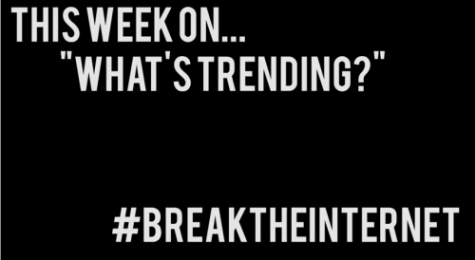 What's Trending: #BreakTheInternet