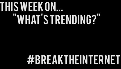 What's Trending: #BreakTheInternet