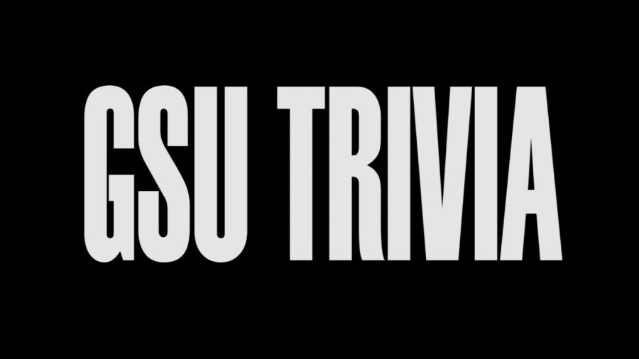 GSU Trivia