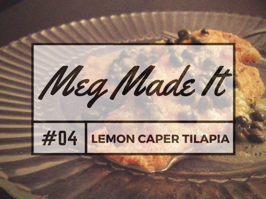 Meg Made It, Lemon Caper Tilapia