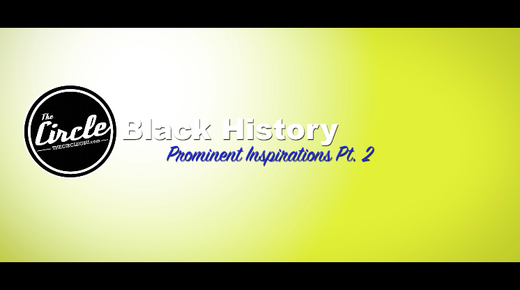 Black History Prominent Inspirations: Part 2