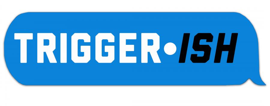 Triggerish