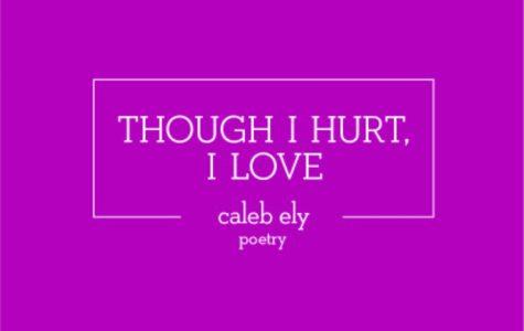 Though I Hurt, I Love