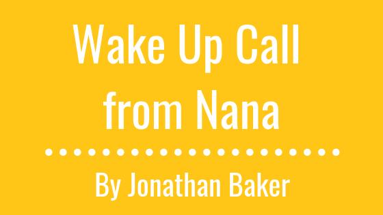 Wake Up Call from Nana