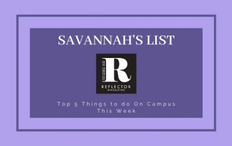 Savannah's List: Top 5 Things to Do On Campus This Week