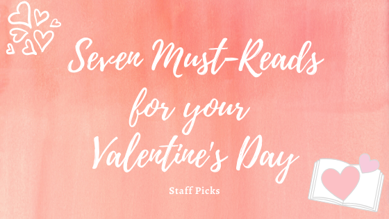 Seven must-reads for your Valentine's Day