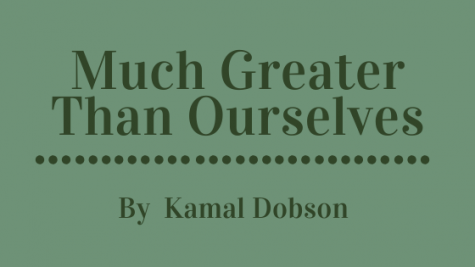Much Greater Than Ourselves