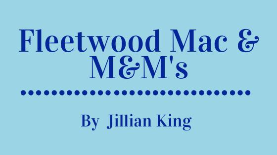 Fleetwood Mac & M&M's