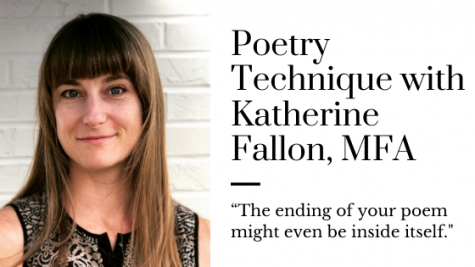 """The ending of your poem might even be inside itself"": Poetry Technique with Katherine Fallon, MFA"