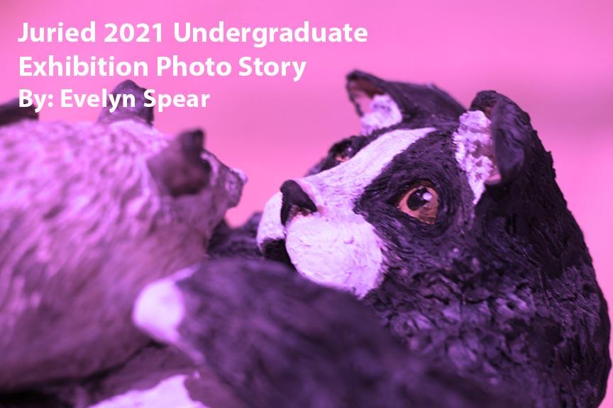 Juried 2021 Undergraduate Exhibition