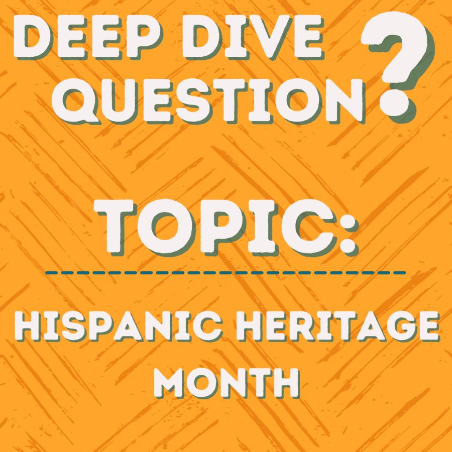 Deep Dive Question | Hispanic Heritage Month